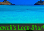 Reining in Hawaii's Loan Sharks