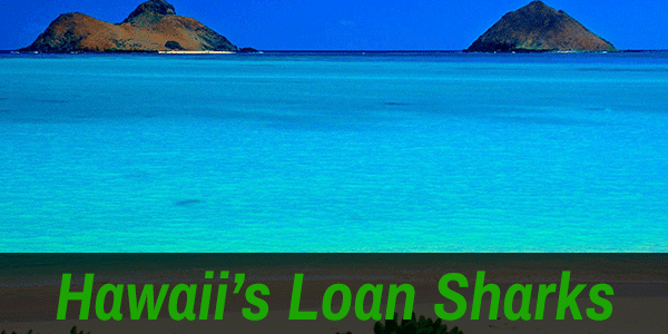 Reining in Hawaii Loan Sharks